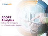 ADOPT Analytics: Setting the Cornerstone for a Clear Analytics Strategy